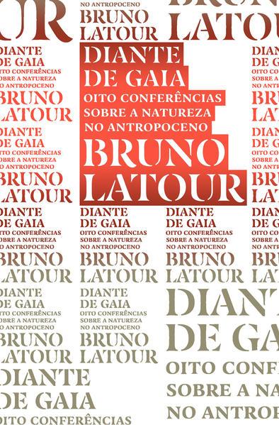 Diante de Gaia - Oito conferências sobre a natureza no Antropoceno, livro de Bruno Latour