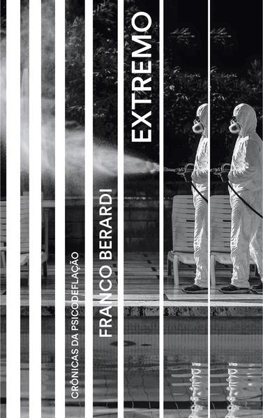 Extremo. Crônicas da psicodeflação, livro de Franco Berardi