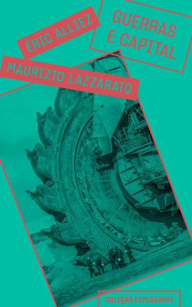 Guerras e Capital, livro de Maurizio Lazzarato, Éric Alliez