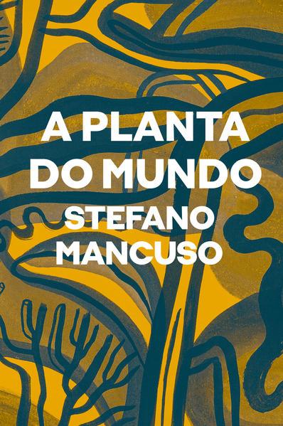 A planta do mundo, livro de Stefano Mancuso