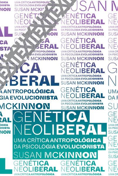 Genética neoliberal. Uma crítica antropológica da psicologia evolucionista, livro de Susan McKinnon