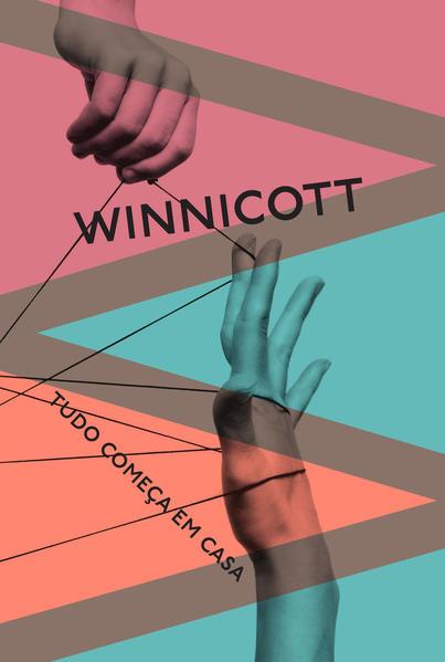 Tudo começa em casa, livro de Donald Winnicott