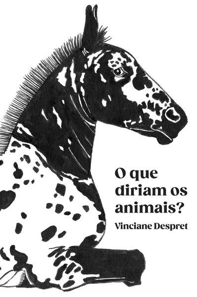 Que diriam os animais?. Fábulas científicas, livro de Vinciane Despret
