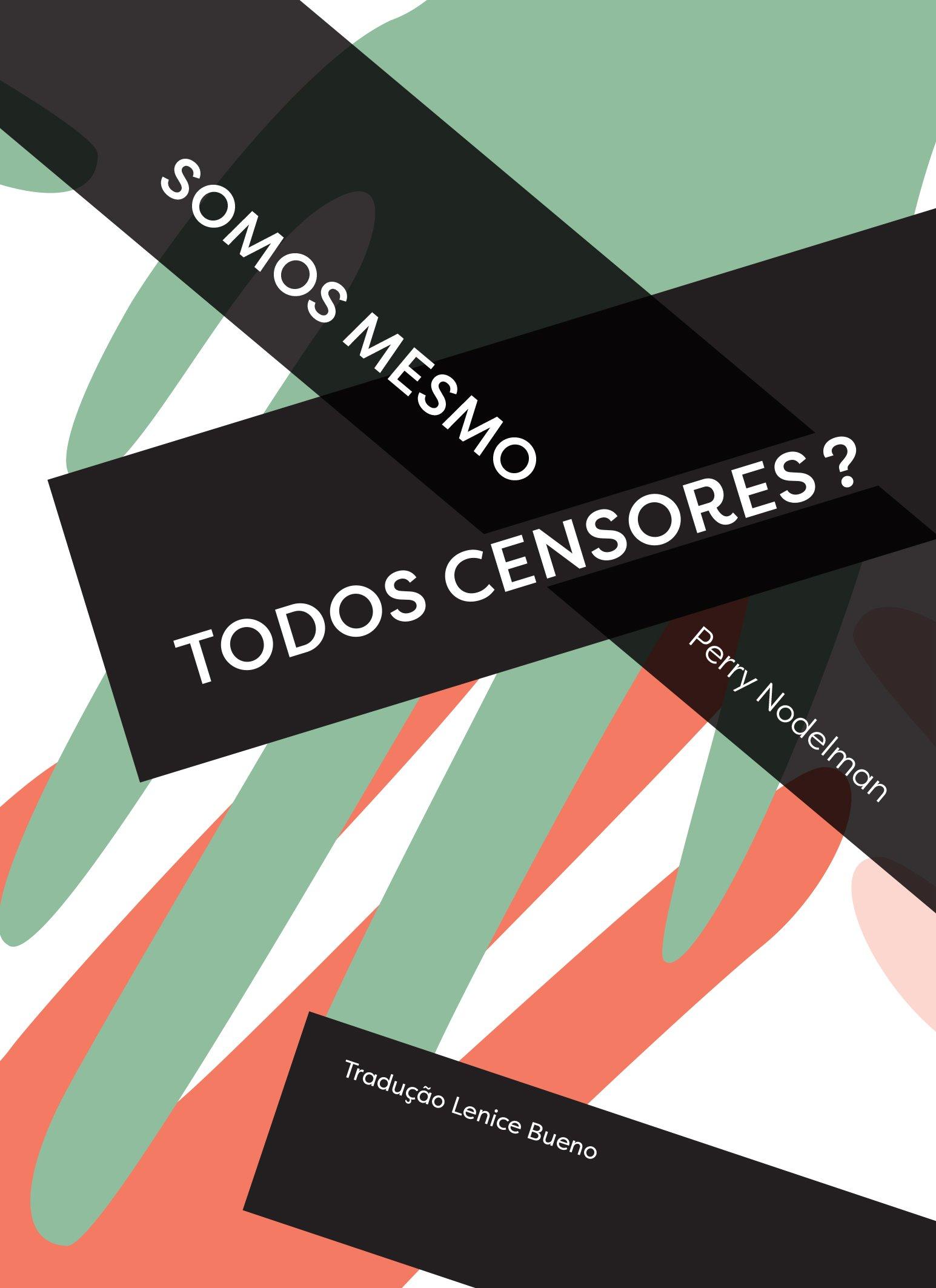 Somos mesmo todos censores?. Dois ensaios por Perry Nodelman, livro de Perry Nodelman