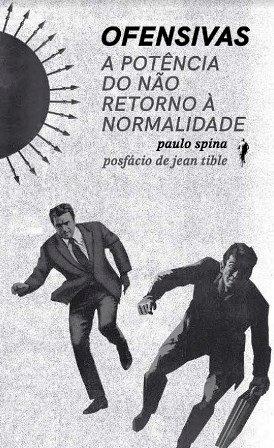 Ofensivas: a potência do não retorno à normalidade, livro de Paulo Spina