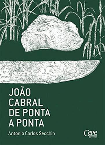 João Cabral de ponta a ponta, livro de Antonio Carlos Secchin