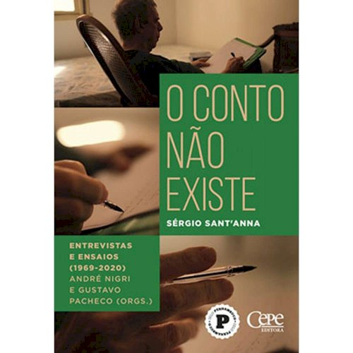 O conto não existe: entrevistas e ensaios (1969-2020), livro de Sérgio Sant