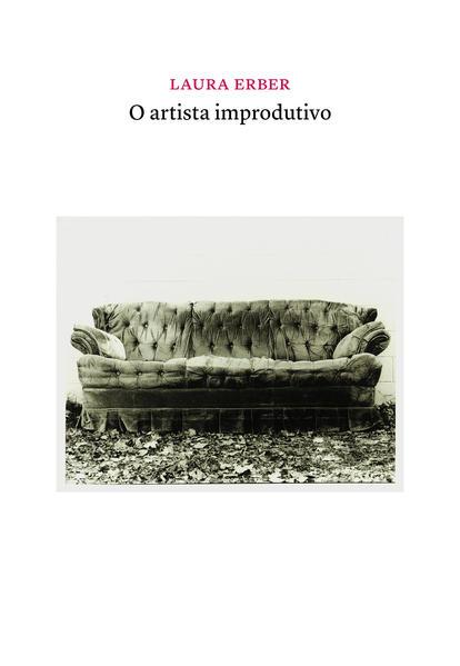O Artista Improdutivo, livro de Laura Erber
