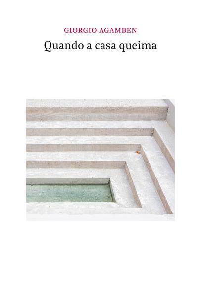 Quando a casa queima, livro de Giorgio Agamben