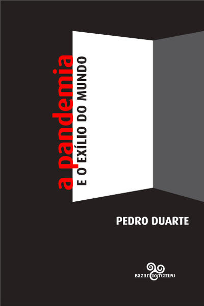 A pandemia e o exílio do mundo, livro de Pedro Duarte