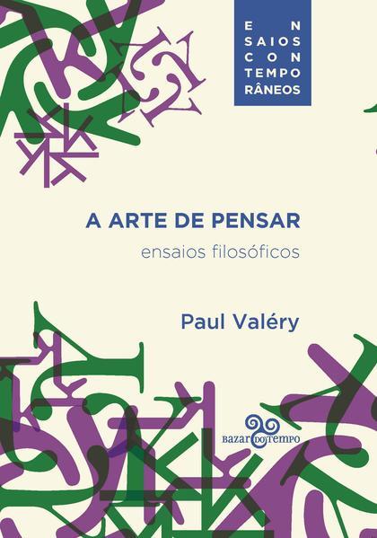 A arte de pensar. Ensaios filosóficos, livro de Paul Valéry