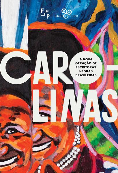 Carolinas. A nova geração de escritoras negras brasileiras, livro de