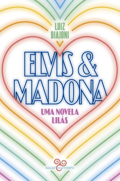 Elvis & Madona. Uma novela lilás, livro de Luiz Biajoni