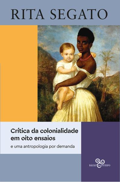 Crítica da colonialidade em oito ensaios. E uma antropologia por demanda, livro de Rita Segato