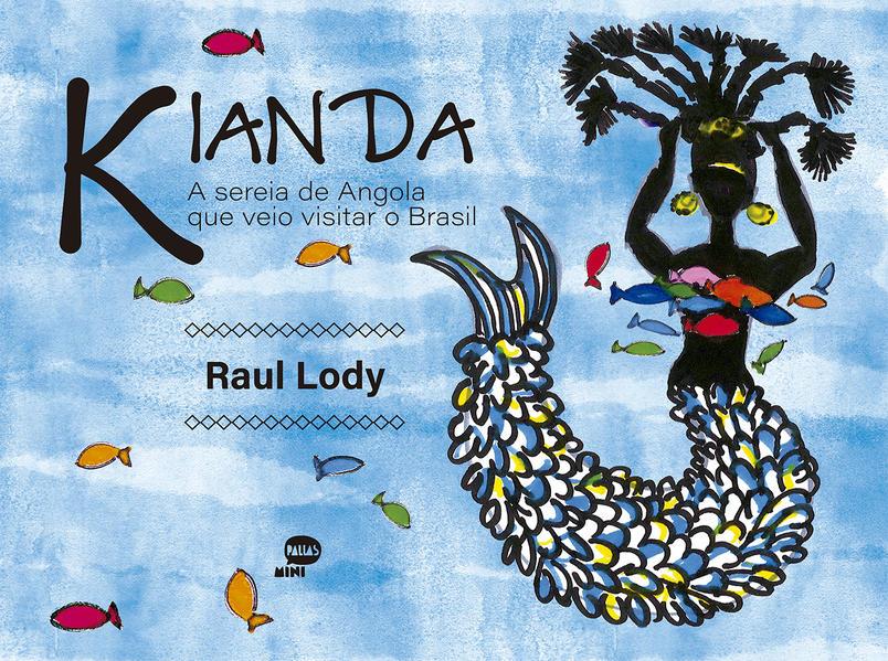 Kianda. A sereia de Angola que veio visitar o Brasil, livro de Raul Lody
