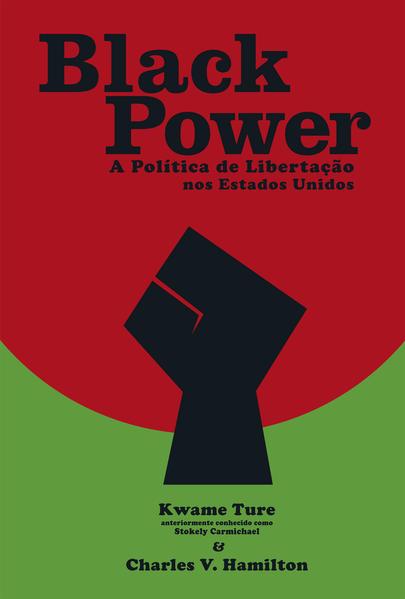 Black Power. A Política de Libertação nos Estados Unidos, livro de Kwame Ture, Charler V. Hamilton