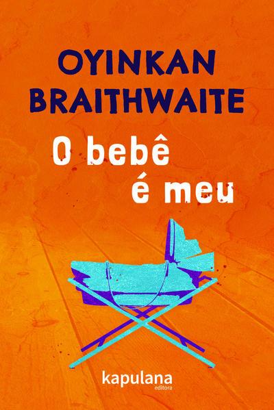 O bebê é meu, livro de Oyinkan Braithwaite
