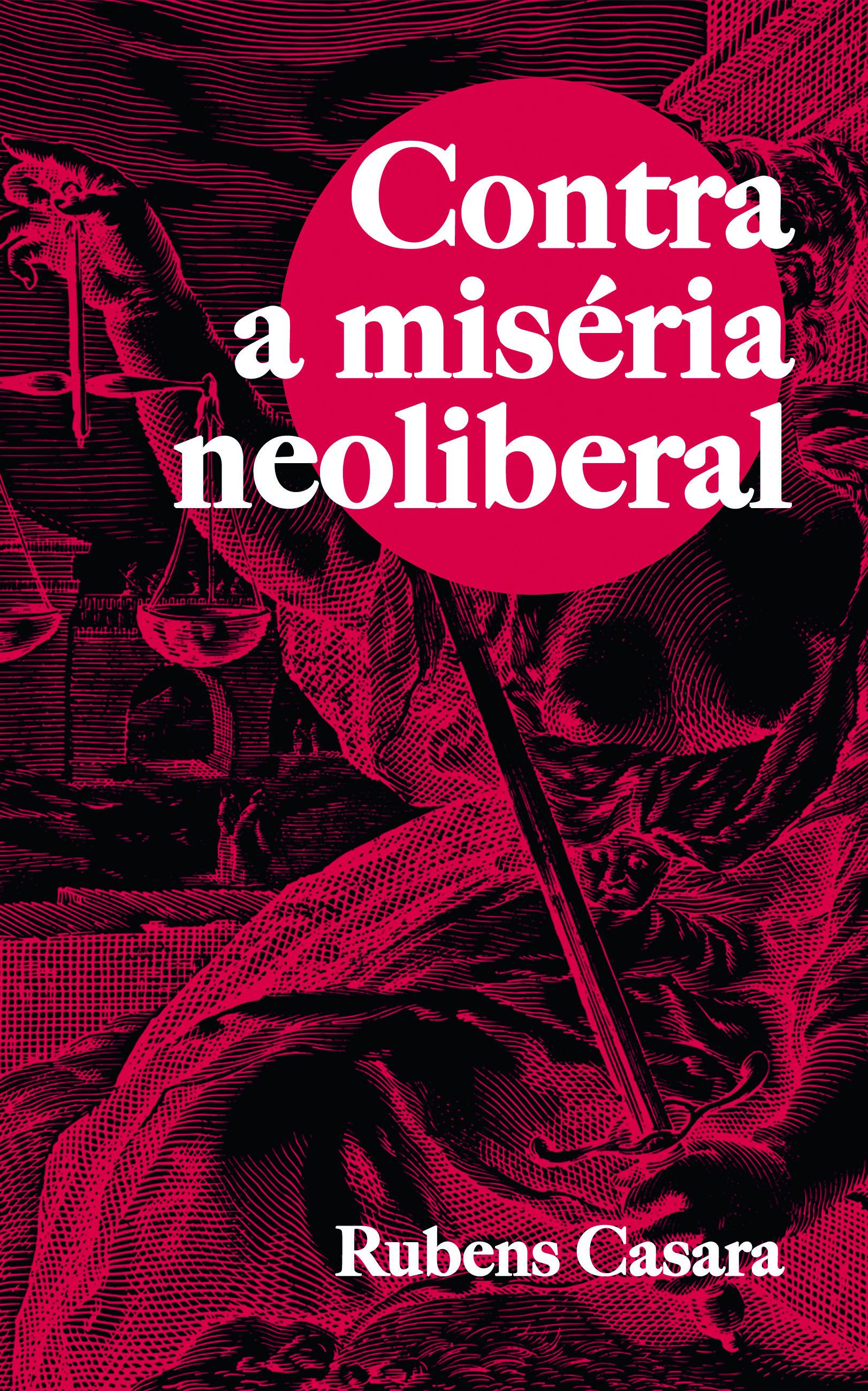 Contra a miséria neoliberal, livro de Rubens Casara, Hugo Albuquerque Cauê Ameni