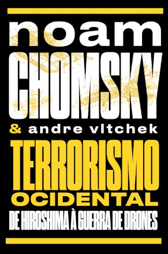 Terrorismo ocidental: de Hiroshima à guerra de drones, livro de Noam Chomsky, Andre Vltchek