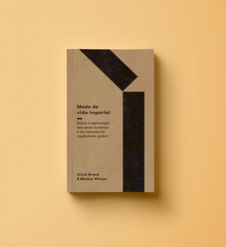 Modo de vida imperial. Sobre a exploração de seres humanos e da natureza no capitalismo global, livro de Ulrich Brand, Markus Wissen