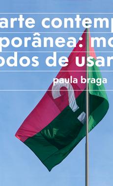 Arte contemporânea: modos de usar, livro de Paula Braga
