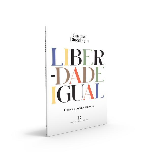 Liberdade Igual. O que é e por que importa, livro de Gustavo Binenbojm