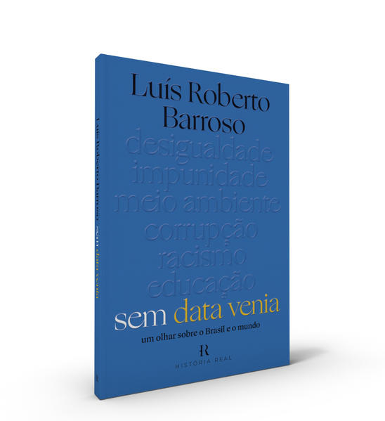Sem Data Venia. Um Olhar Sobre o Brasil e o Mundo, livro de Luís Roberto Barroso