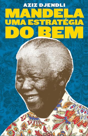 Mandela, uma estratégia do bem, livro de Aziz Djendli