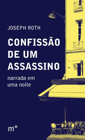 Confissão de uma assassino. Narrada em uma noite, livro de Joseph Roth
