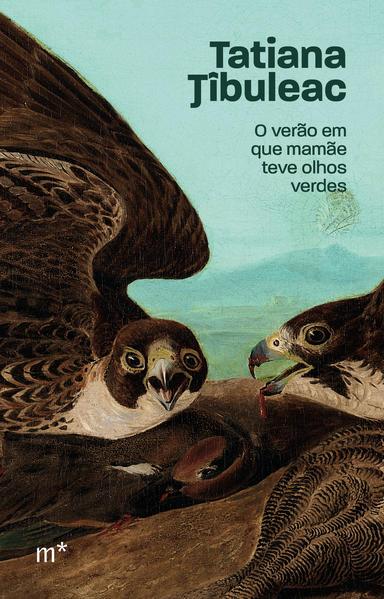 O verão em que mamãe teve olhos verdes, livro de Tatiana Tibuleac
