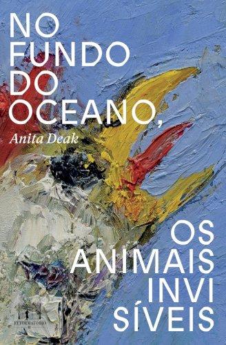 No fundo do oceano, os animais invisíveis, livro de Anita Deak