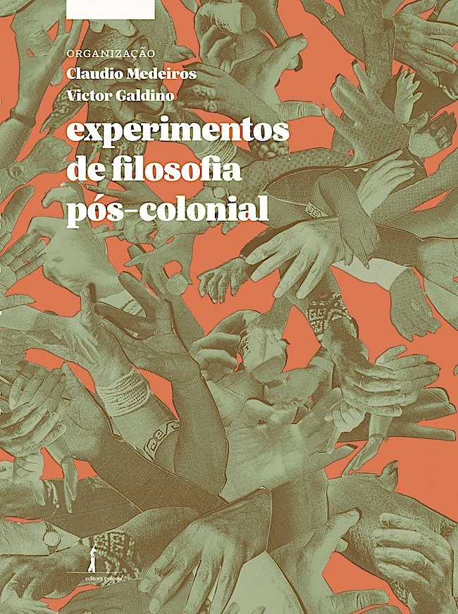 Experimentos de filosofia pós-colonial, livro de Claudio Medeiros, Victor Galdino (orgs.)