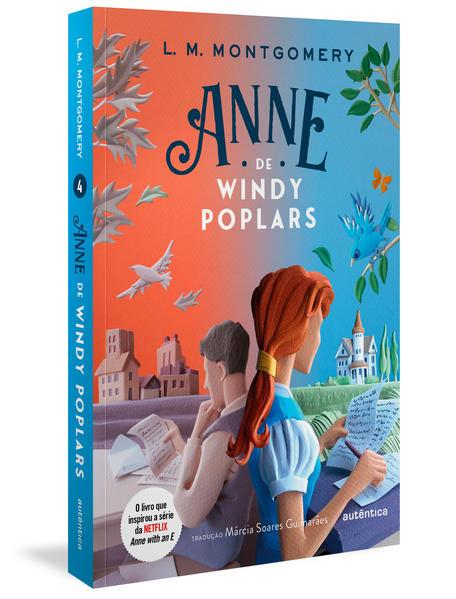 Anne de Windy Poplars - (Texto integral - Clássicos Autêntica), livro de Lucy. M. Montgomery