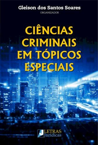 Ciências criminais em tópicos especiais, livro de Gleison dos Santos Soares