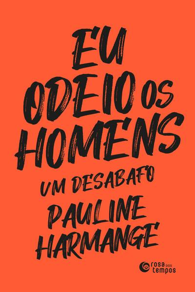 Eu odeio os homens, livro de Pauline Harmange