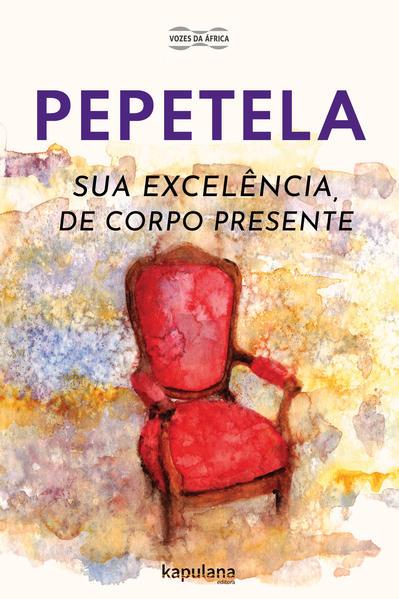 Sua Excelência, de corpo presente, livro de Artur PEPETELA