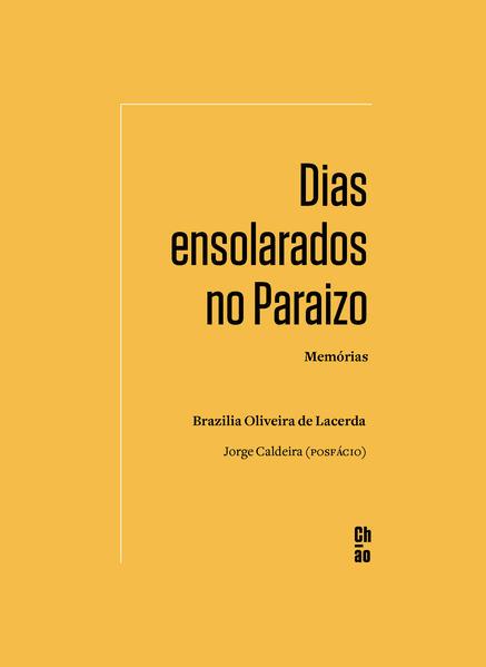 Dias ensolarados no Paraizo - Memórias, livro de Brazilia Oliveira de Lacerda