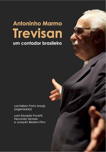 Antoninho Marmo Trevisan: um contador brasileiro, livro de Luiz Nelson Porto Araújo (org.)