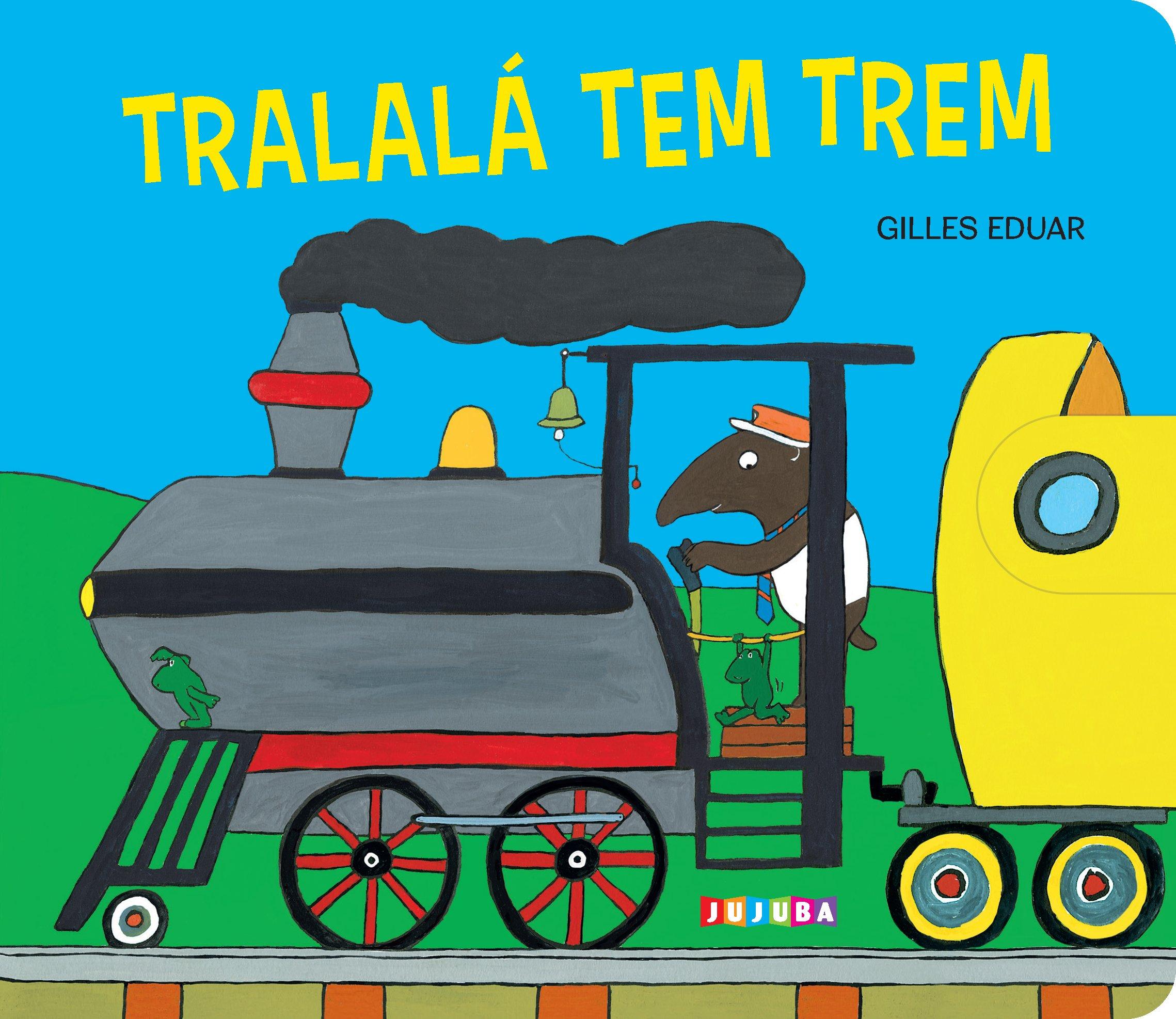 Tralalá tem trem, livro de Gilles Eduar