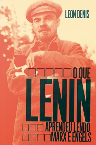 O que Lenin aprendeu lendo Marx e Engels, livro de Leon Denis