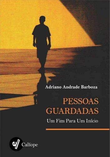 Pessoas guardadas: um fim para um começo, livro de Adriano Andrade Barboza