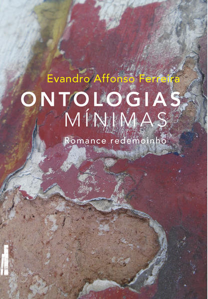 Ontologias mínimas. Romance redemoinho, livro de Evandro Afonso Ferreira
