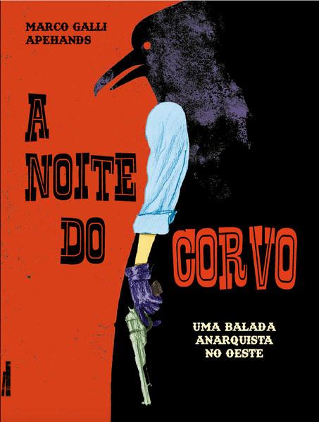 A noite do Corvo. Uma balada anarquista no Oeste, livro de Marco Galli