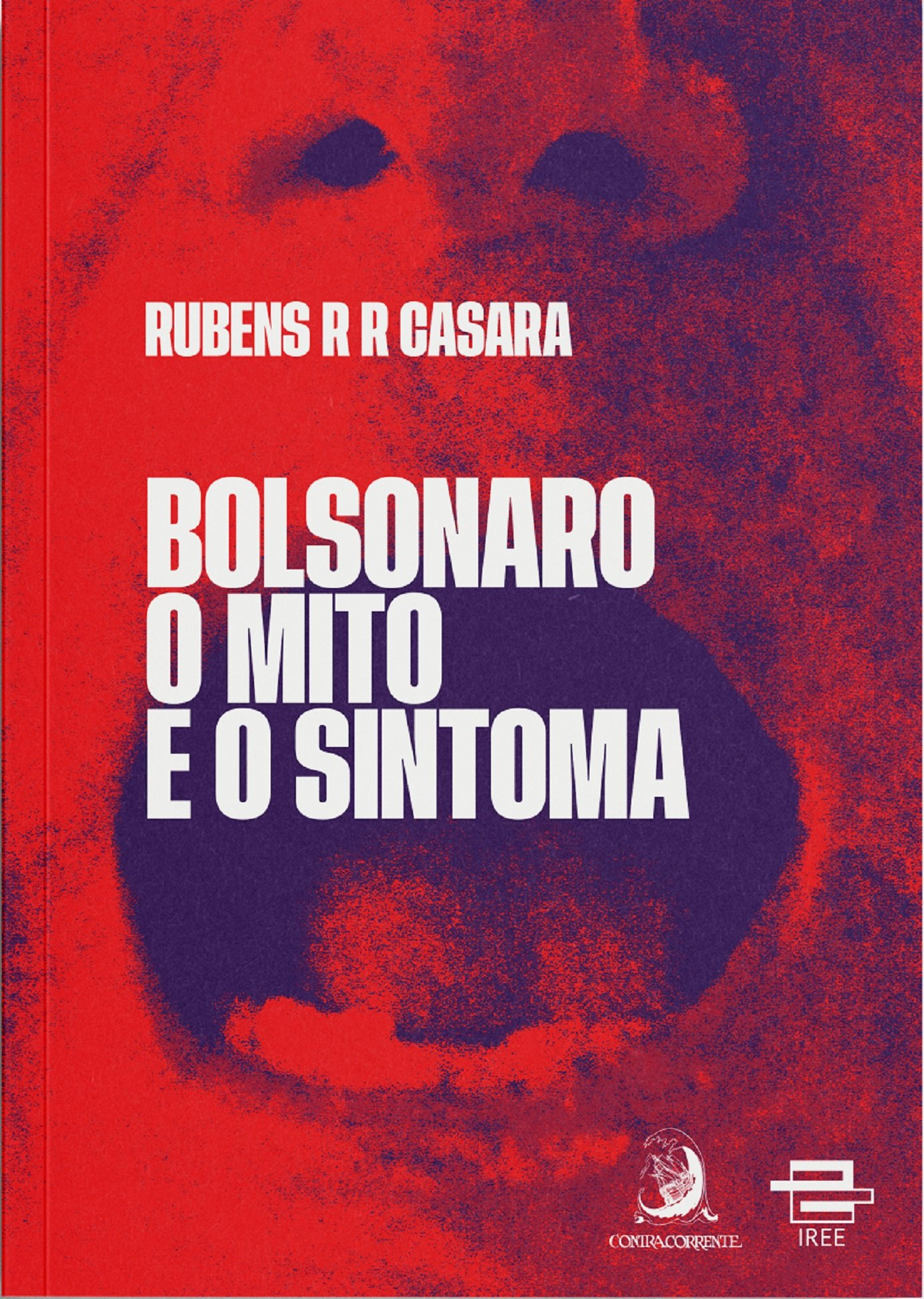 Bolsonaro - O mito e o sintoma, livro de Rubens Casara
