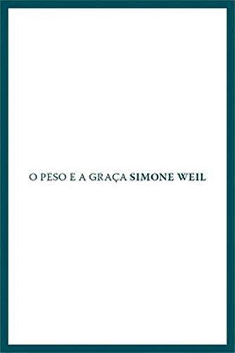 O peso e a graça, livro de Simone Weil