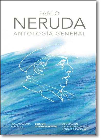 Antologia General, livro de Pablo Neruda