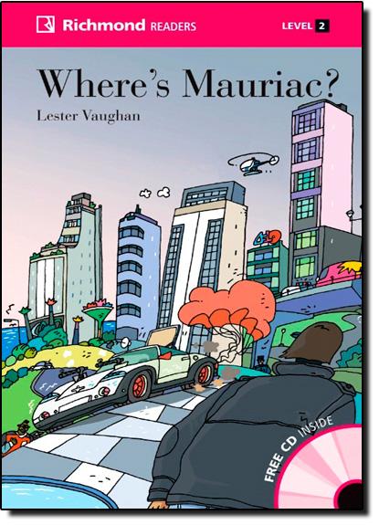 Where s Mauriac - Coleção Richmond Readers - Inclui Cd-audio, livro de Lester Vaughan