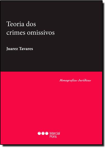 Teoria dos Crimes Omissivos, livro de Juarez Tavares