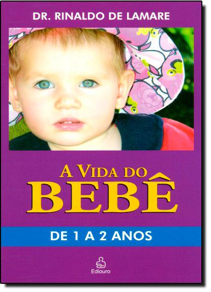 Vida do Bebê: de 1 a 2 Anos, A, livro de Rinaldo de Lamare