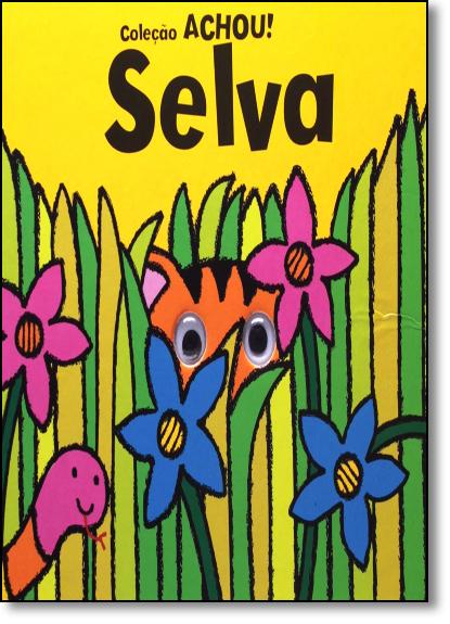 Selva - Coleção Achou!, livro de Tony Potter